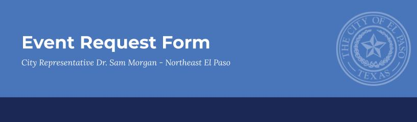 Event Request Form City Representative Dr. Sam Morgan