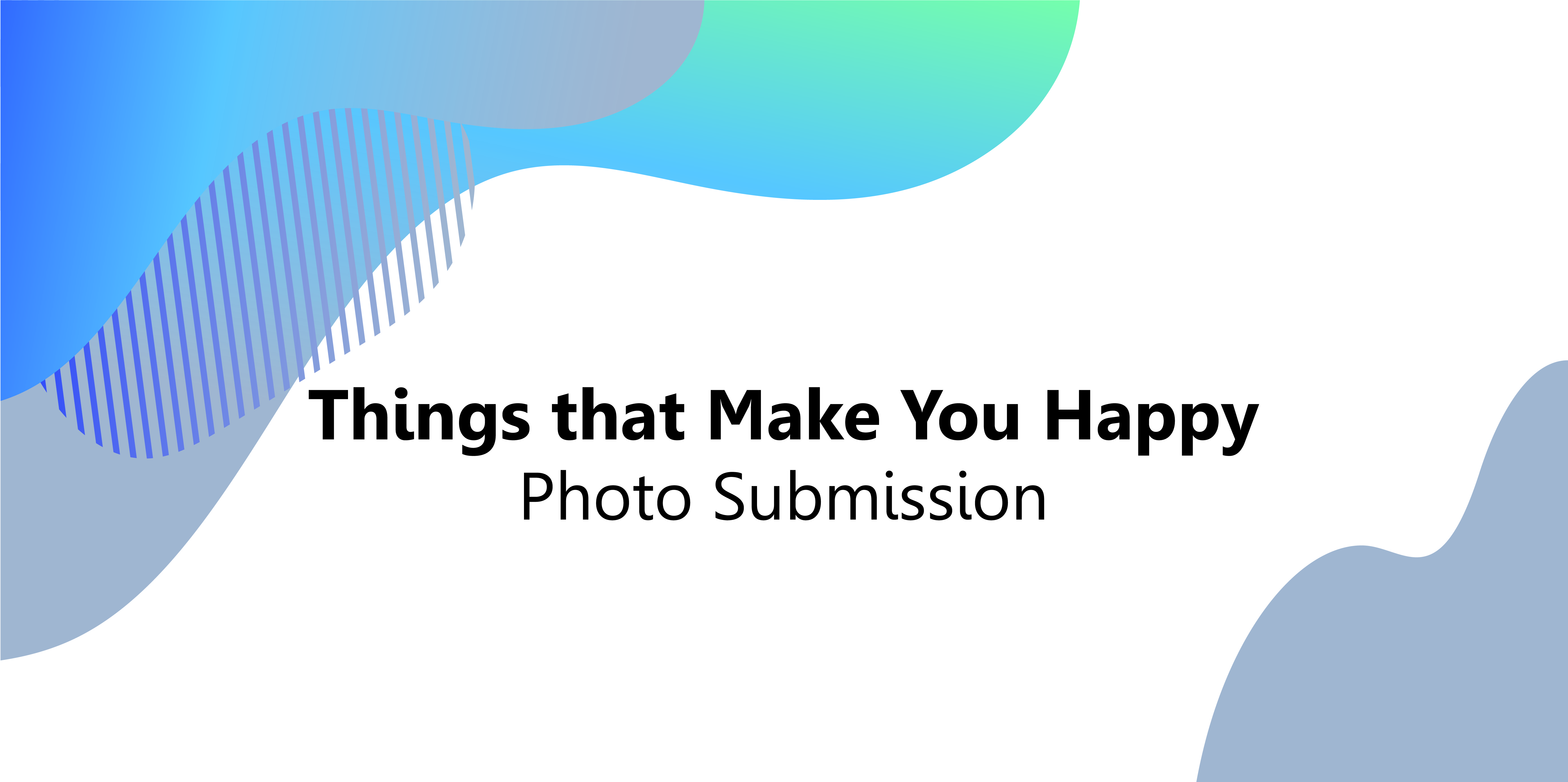 Things that Make You Happy Submission Page