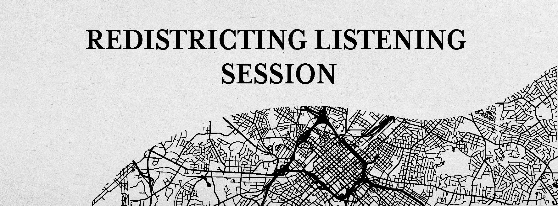 Redistricting Listening Session